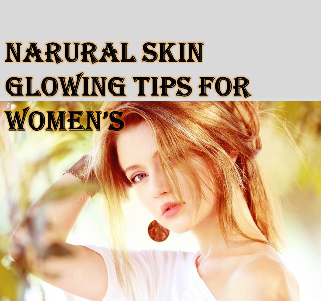 Natural skin glowing tips for women's