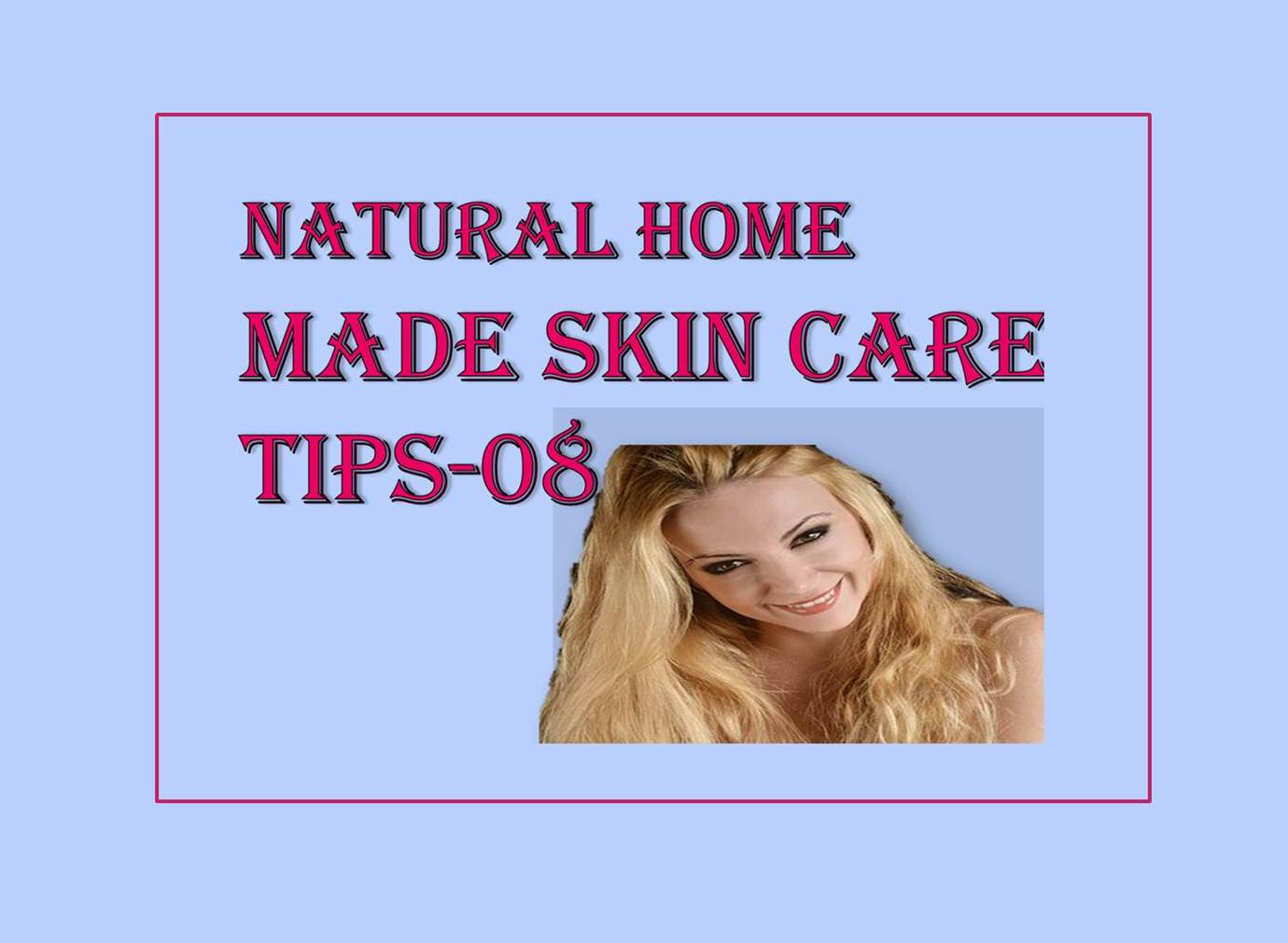 Natural Home made tips