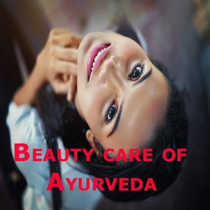 Beauty care of Ayurveda