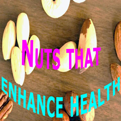 Nuts that enhance health